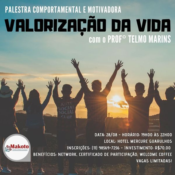 Palestra Motivacional E Comportamental Valorização Da Vida Makoto Consult Consultoria E Palestras Ltda Learn A New Skill Tickets For