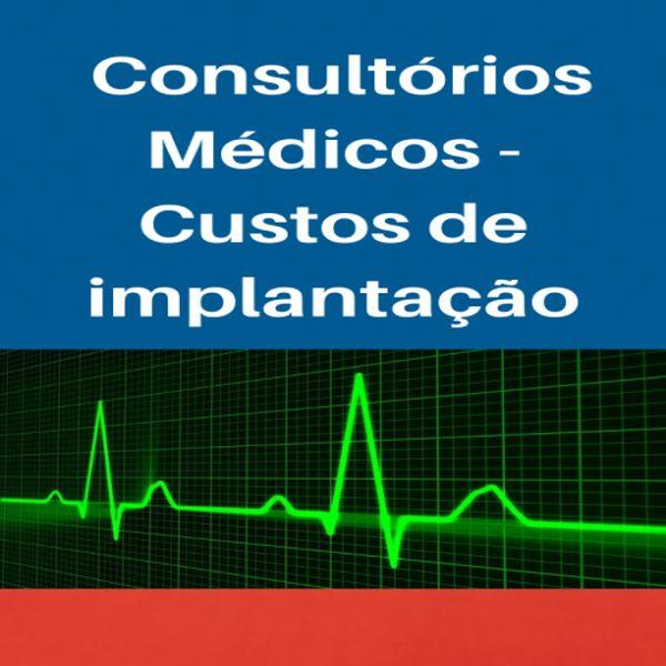 Imagem principal do produto Consultórios Médicos - Custos de implantação