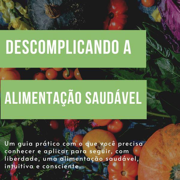 Imagem principal do produto Descomplicando a Alimentação Saudável