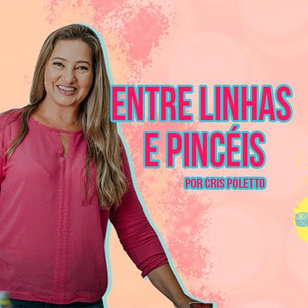 Imagem principal do produto Entre Linhas e Pincéis por Cris Poletto