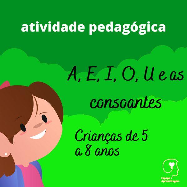 Imagem principal do produto A, E, I, O, U e as consoantes - Vogais e Consoantes