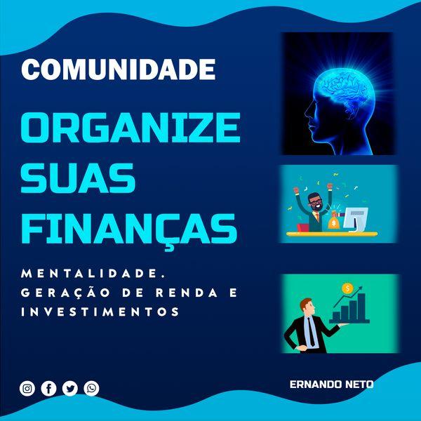 Imagem principal do produto Comunidade Organize Suas Finanças - Mentalidade, Geração de Renda e Investimentos