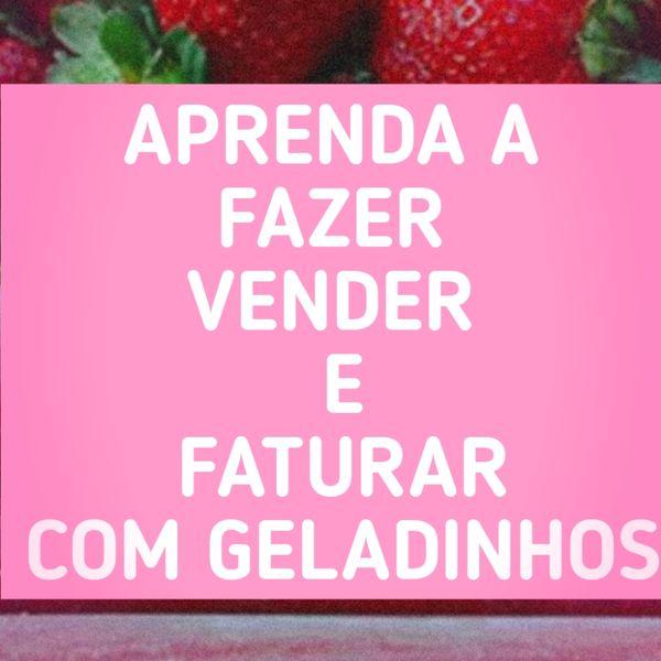 Imagem principal do produto COMO VENDER E FATURAR MUITO COM GELADINHOS