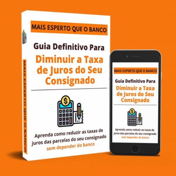 Imagem principal do produto Guia Definitivo para Diminuir a Taxa de Juros de Seu Consignado