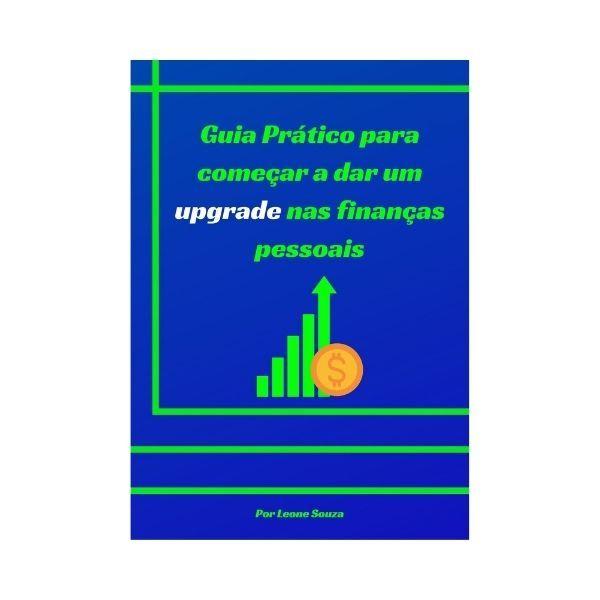 Imagem principal do produto Guia prático para começar a dar um upgrade nas finanças pessoais