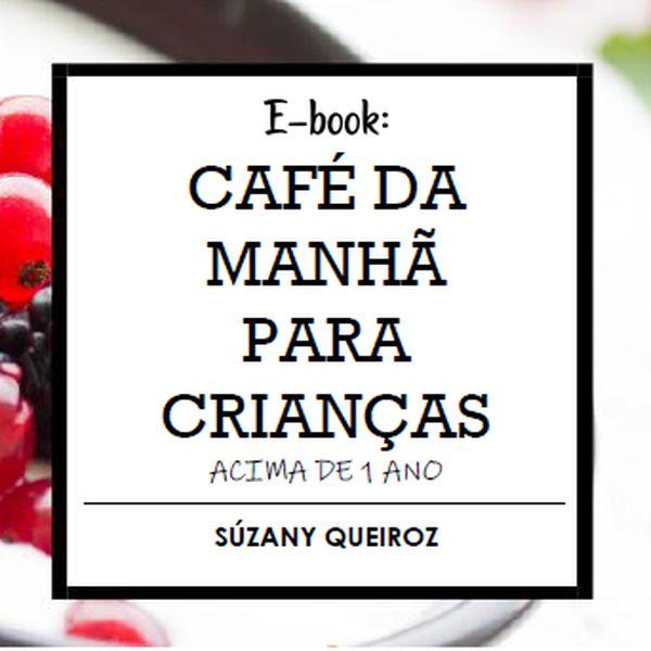 Imagem principal do produto E-BOOK: CAFÉ DA MANHÃ PARA CRIANÇAS ACIMA DE 1 ANO