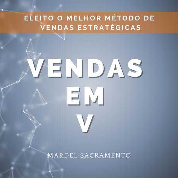 Imagem principal do produto E-BOOK - COMO AUMENTAR SUAS VENDAS  UTILIZANDO A ESTRATEGIA DE VENDAS EM V