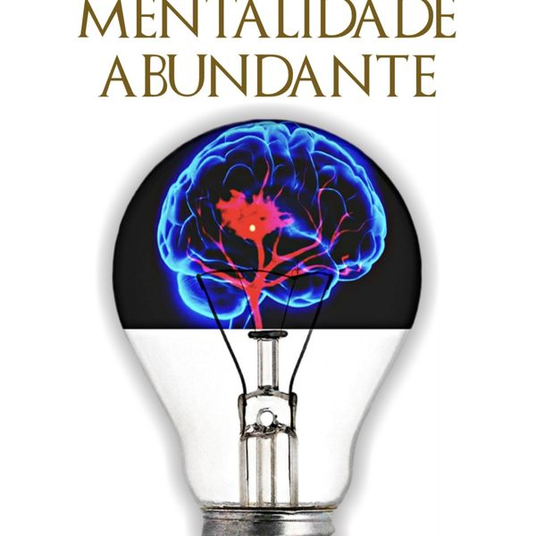 Imagem principal do produto Cinco chaves para alcançar uma mentalidade abundante.