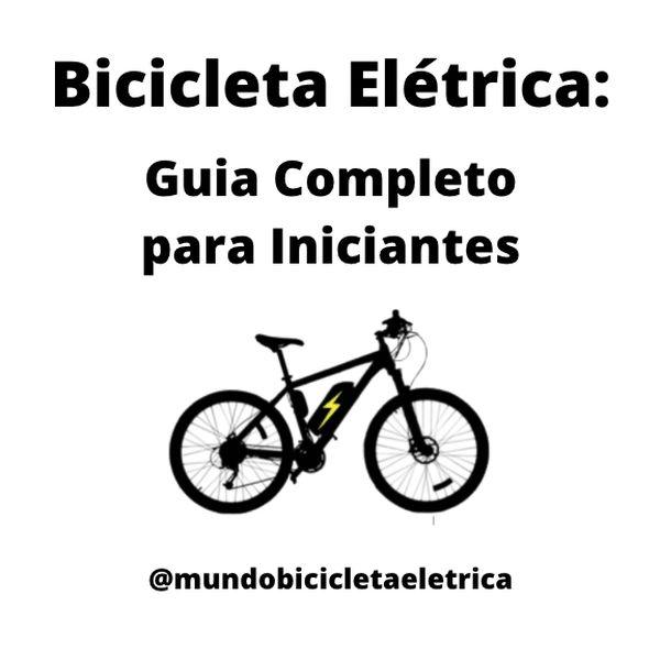 Imagem principal do produto Bicicleta Eletrica: Guia Completo para Iniciantes