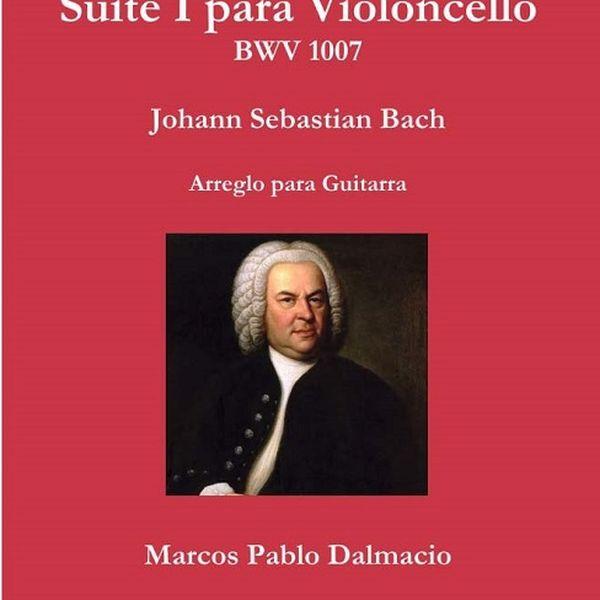 Imagem principal do produto J. S. BACH - Suite para violoncello n° 1 BWV 1007 - Arreglo para guitarra