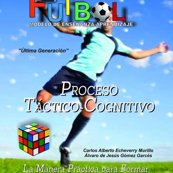 Imagem principal do produto FÚTBOL MODELO DE ENSEÑANZA APRENDIZAJE TÁCTICO-COGNITIVO