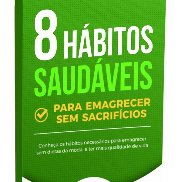 Imagem principal do produto 8 Hábitos Saudáveis para Emagrecer Sem Sacrifícios