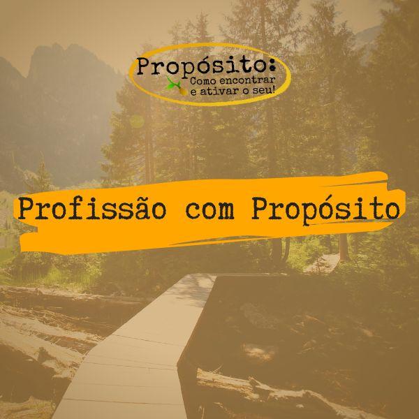 Imagem principal do produto Jornada do Propósito - Profissão com Propósito