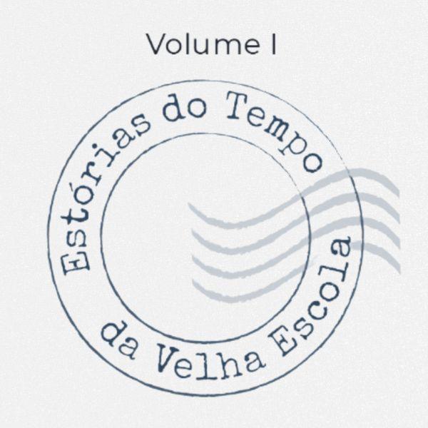 Imagem principal do produto Estórias do Tempo da Velha Escola Volume I