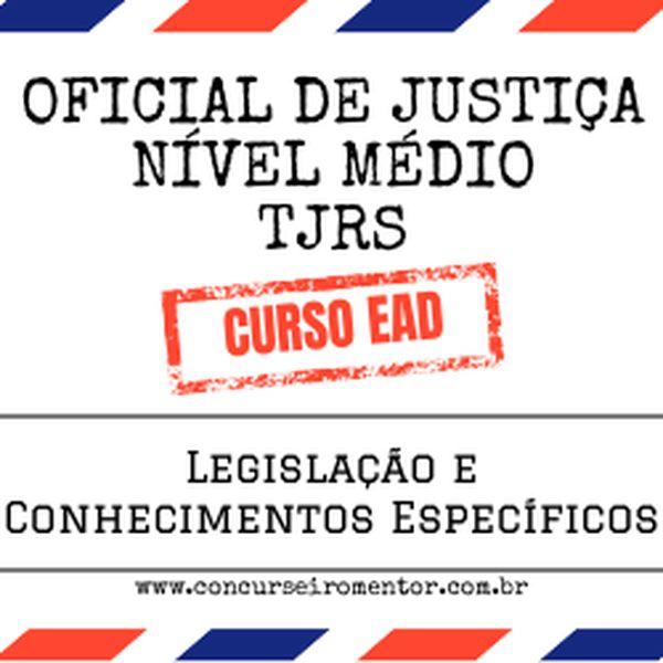 Imagem principal do produto Curso de Legislação e Conhecimentos Específicos para Oficial de Justiça PJ-H do TJRS 2021
