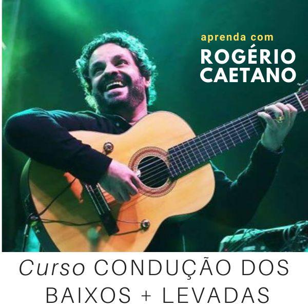 Imagem principal do produto CONDUÇÃO DOS BAIXOS + LEVADAS com Rogério Caetano