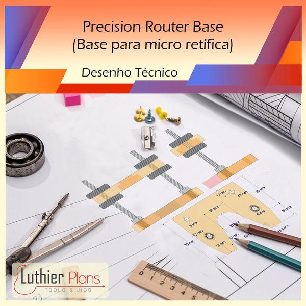 Imagem principal do produto Ferramentas para Luthieria - Precision Router Base (Desenho Técnico)
