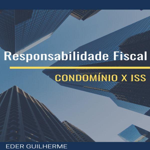 Imagem principal do produto Responsabilidade Fiscal: Condomínio x ISS
