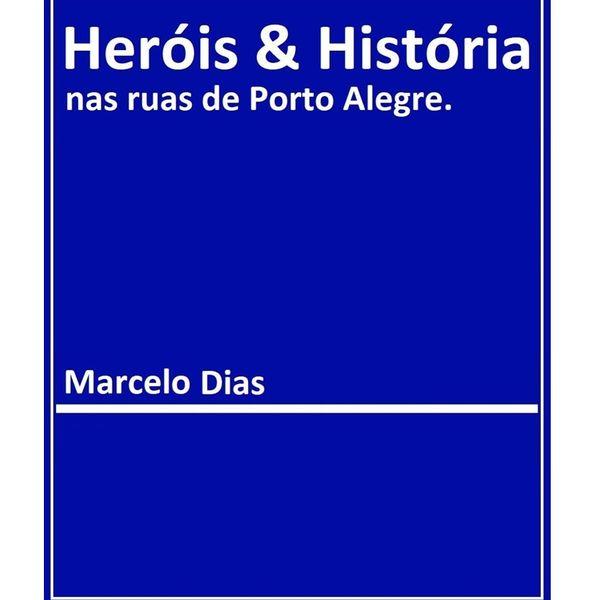 Imagem principal do produto Heróis & História nas ruas de Porto Alegre.