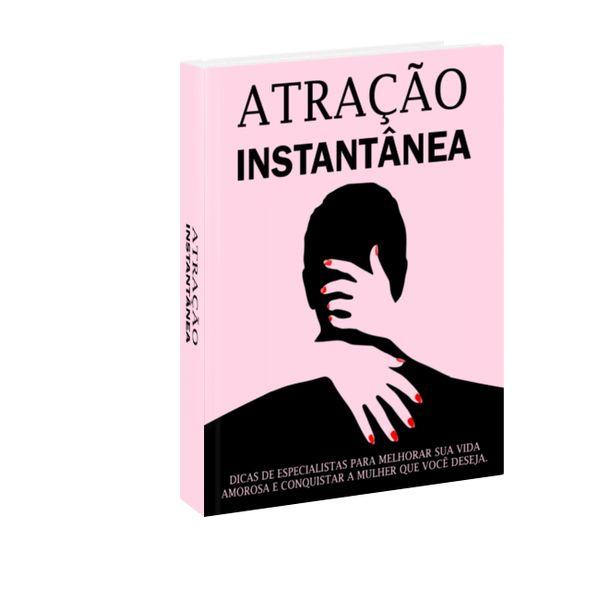 Imagem principal do produto Atração Instantânea de Mulheres - Dicas para melhorar sua vida Amorosa