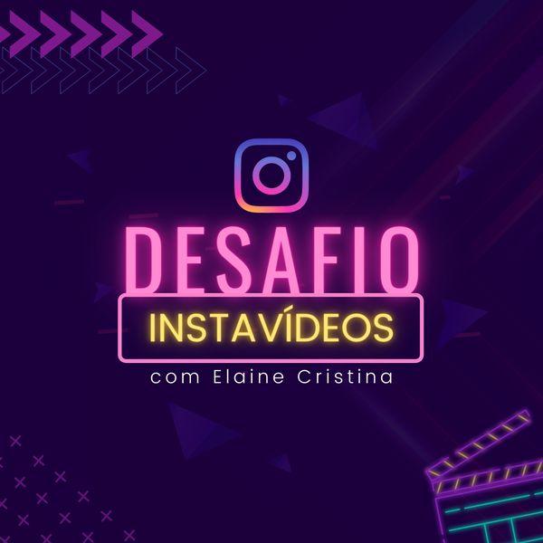 Imagem principal do produto Desafio Insta Vídeos