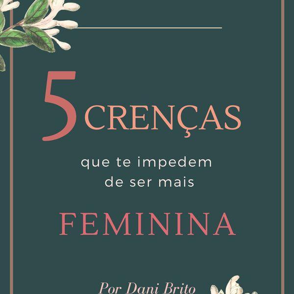 Imagem principal do produto ebook - 5 crenças que impedem a mulher de ser mais feminina