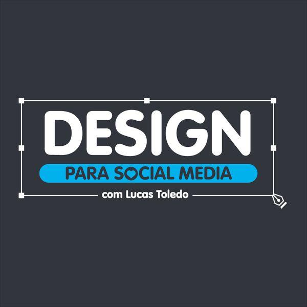 Imagem principal do produto Curso Design para Social Media com Lucas Toledo