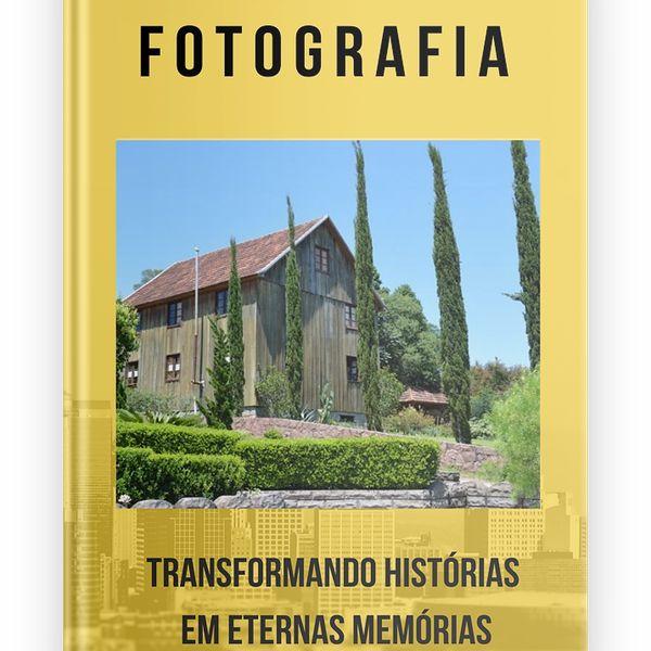 Imagem principal do produto FOTOGRAFIA, TRANSFORMANDO HISTÓRIAS EM ETERNAS MEMORIAS