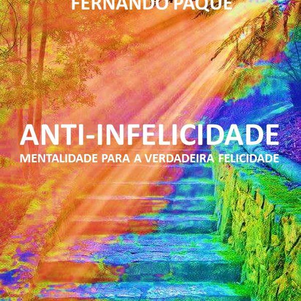 Imagem principal do produto ANTI-INFELICIDADE (E-BOOK)