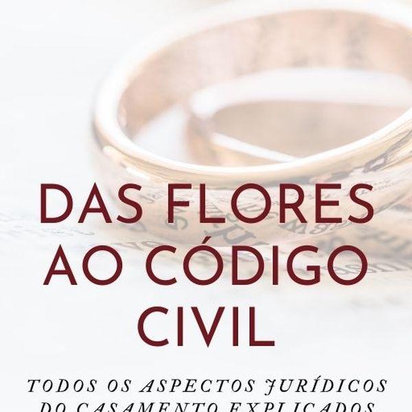 Imagem principal do produto Das flores ao Código Civil-Todos os aspectos jurídicos do casamento explicados de forma simples.