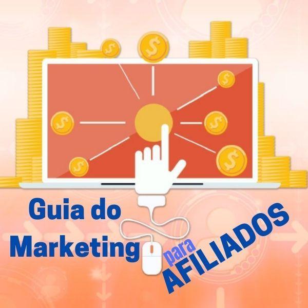 Imagem principal do produto NOVO Guia do Marketing para AFILIADOS 2021 - Como ganhar dinheiro trabalhando em casa - Renda Extra - Hotmart - Udemy - ClickBank