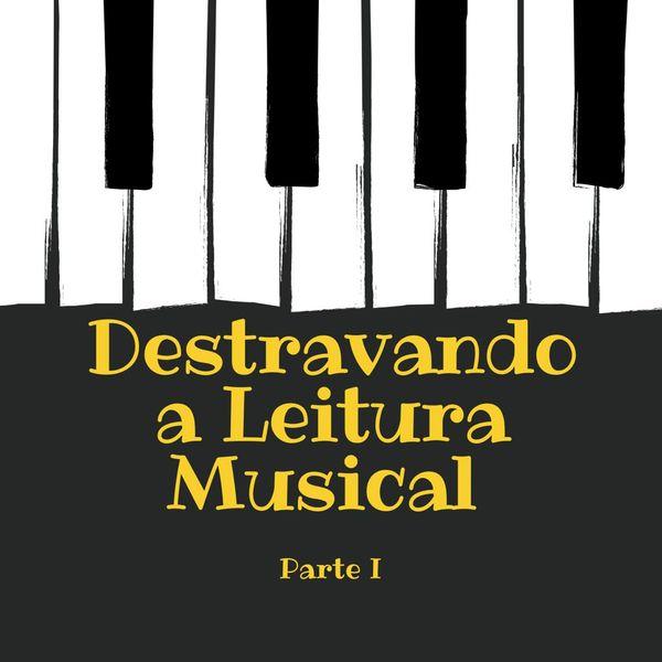 Imagem principal do produto Destravando a Leitura Musical - Módulo I