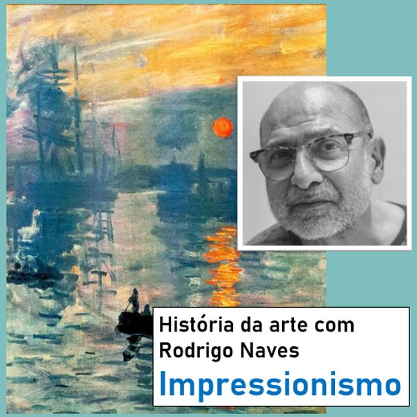 Imagem principal do produto Curso de história da arte com Rodrigo Naves - Impressionismo