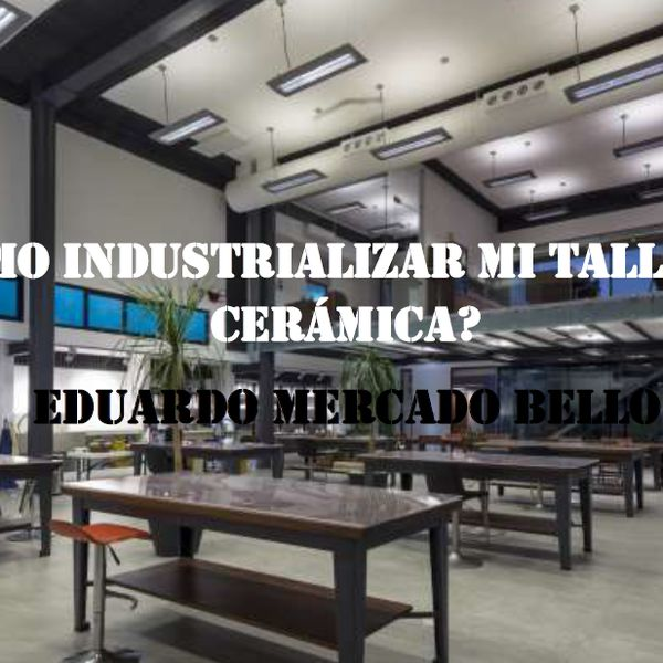 Imagem principal do produto ¿CÓMO INDUSTRIALIZAR MI TALLER DE CERÁMICA?