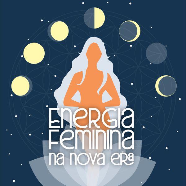 Imagem principal do produto Energia Feminina na Nova Era