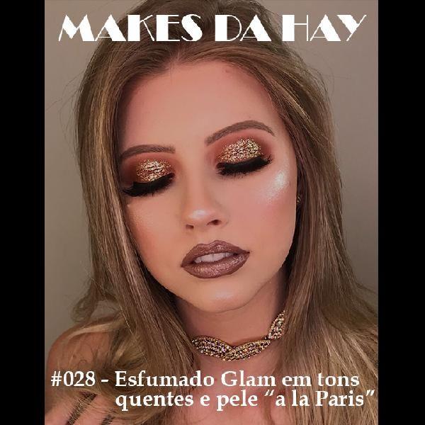 """Imagem principal do produto Makes da Hay #028 - Esfumado Glam em tons quentes e pele """"a la Paris"""""""