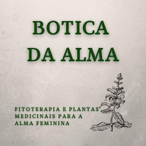 Imagem principal do produto BOTICA DA ALMA - Fitoterapia para a alma feminina