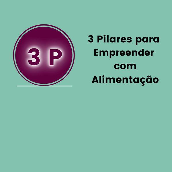 Imagem principal do produto 3P três pilares para empreender com alimentação.