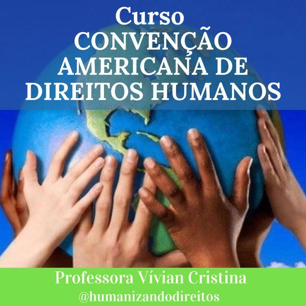 Imagem principal do produto Curso Convenção Americana dos Direitos Humanos (Pacto de San José da Costa Rica)