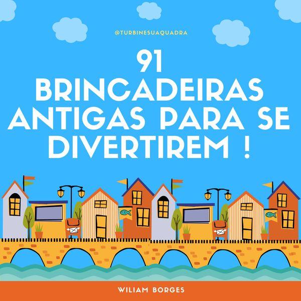 Imagem principal do produto 91 BRINCADEIRAS ANTIGAS PARA SE DIVERTIREM !