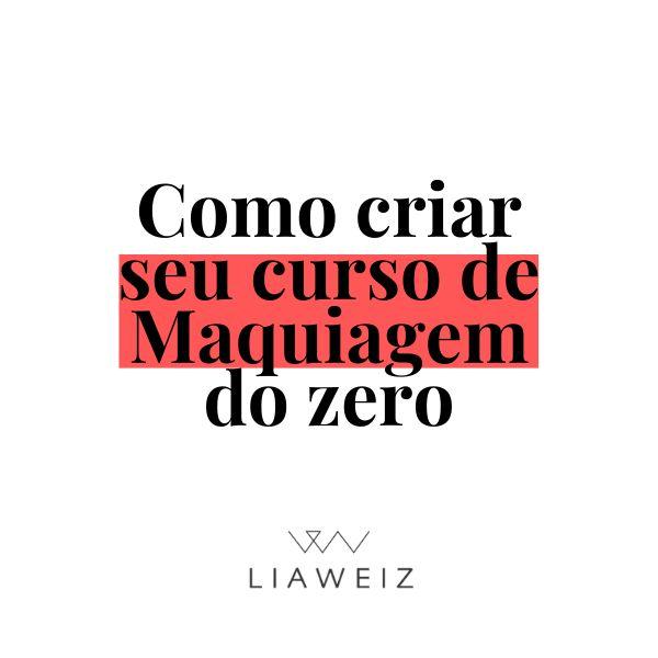Imagem principal do produto Como criar seu curso online de Maquiagem do zero