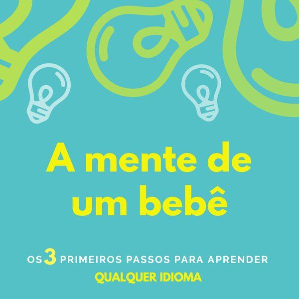 Imagem principal do produto A mente de um bebe - 3 passos para aprender inglês