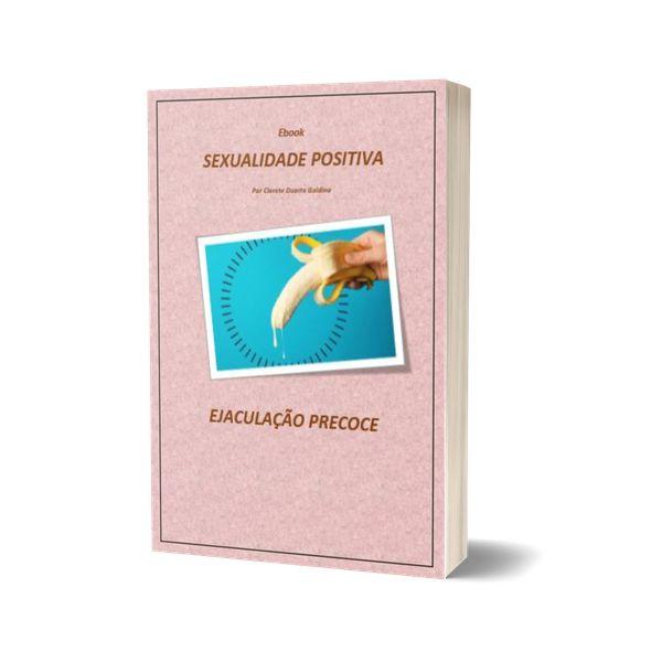 Imagem principal do produto E-book Sexualidade Positiva | Ejaculação Precoce