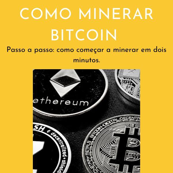 Imagem principal do produto Como Minerar Bitcoin Passo a passo: como começar a minerar em 2 minutos
