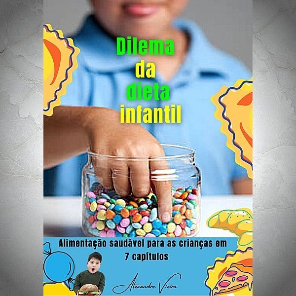 Imagem principal do produto Dilema da dieta infantil