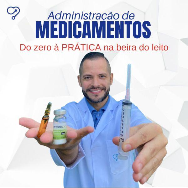 Imagem principal do produto Administração de Medicamentos - Do Zero à prática na Beira do Leito