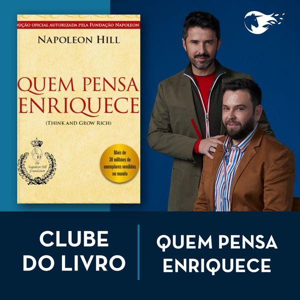 Imagem principal do produto Quem Pensa Enriquece - Clube do Livro