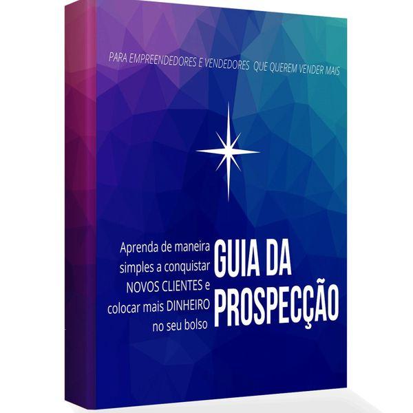 Imagem principal do produto GUIA DA PROSPECÇÃO - Aprenda a CONQUISTAR novos clientes e colocar mais DINHEIRO no seu bolso.