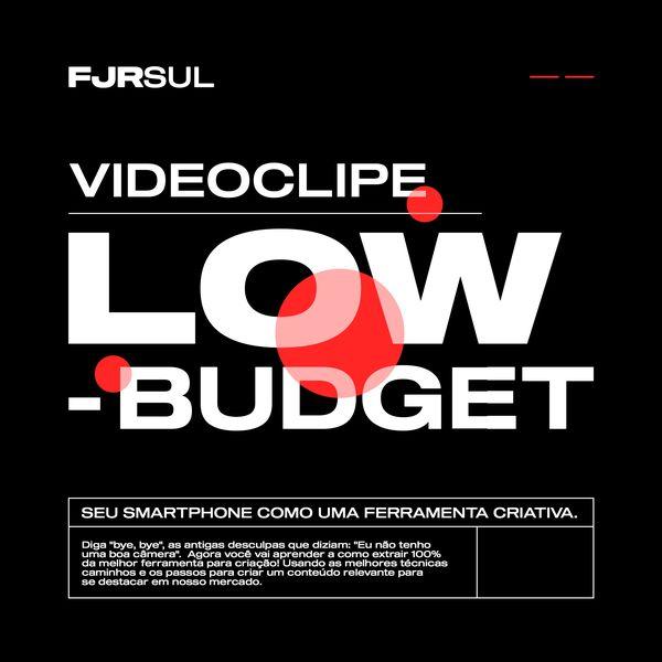Imagem principal do produto FJRSUL • Videoclipe Low-Budget
