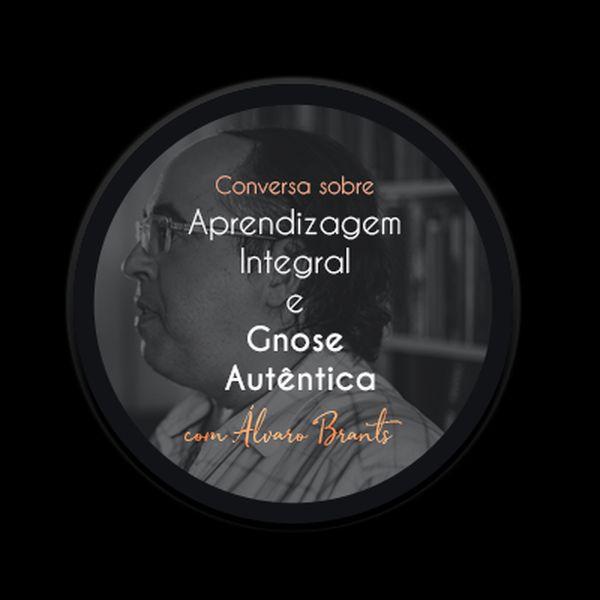 Imagem principal do produto Aprendizagem Integral e Gnose Autêntica - com Álvaro Brants